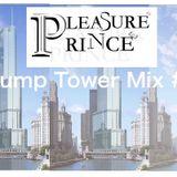 Pleasure Prince - Trump Tower Mix # 41