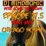 DJ MINDMONIC - Here Come The Drums - Episode 27.5 Mini-Mix