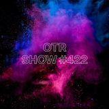 OTR Show #422