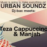 Urban Soundz S02E25 Dj-bac meets Teza Cappuccino & Manjah (23-05-2018) -dj-set & mini interview-