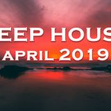 DEEP HOUSE APRIL 2019