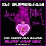 DJ Superjam - Love Potion 2 (Old school slow jam mix)