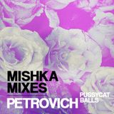 Petrovich from Pussycat Balls — Mishka Mix 2013