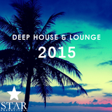 Deep House & Lounge Music 2015 (Star Productions)