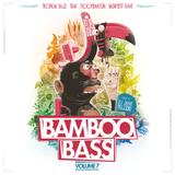 BAMBOO BASS Vol.7 (TropicalBass BashmentRave Trap Twerk Moombahton Grime Afrobeats)