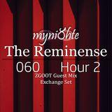 myni8hte - The Reminense 060 - Hour 2 (ZGOOT Guest Mix Exchange Set)