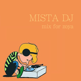 MISTA DJ mix for Zoya