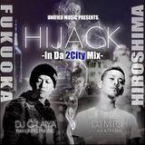 HIJACK-In Da 2City Mix-Mixed by DJ Mitch a.k.a.Rocksta & DJ G-Laiya