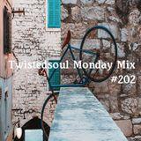 Twistedsoul Monday Mix #202