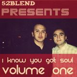 52blend presents i know you got soul volume one
