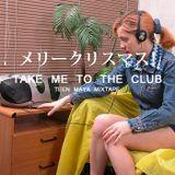 TAKE ME TO THE CLUB MIX