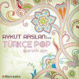 Aykut Arslan - Turkce Pop Set @ Aralik 2011