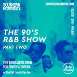 The Regulator Show - 'The 90's R&B Show part 2 ' - Rob Pursey & Superix + special guests