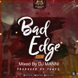 DJ MANNI BAD EDGE RIDDIM MIX 2017
