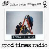 GTA - Good Times Radio 012 (Guest Mix: Anna Lunoe)