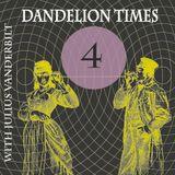 Dandelion Times - Take 4
