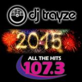 TRAYZE NEW YEARS EVE 2015 MIX #2 LIVE on DC's 107.3