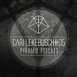 Pyramid podcast #05 CARI LEKEBUSCH