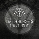 Pyramid podcast #05 CARI LEKEBUSCH