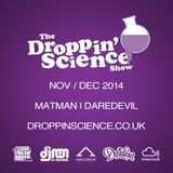 Droppin' Science Show Nov-Dec 2014 ft. Matman & Daredevil
