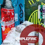 TRIPLEFIRE on Frisky Radio with Ryan Sullivan EP36 [Sept 2016]
