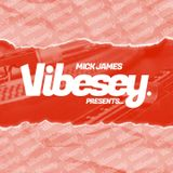 Vibesey Presents... Mick James