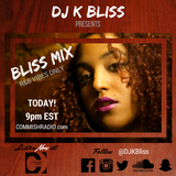 The Bliss Mix w/ DJ K Bliss 8/9 Part 1