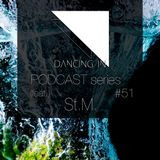 Dancing In podcast #51 w/ St.M. | 27SEP17 | SEASON 8