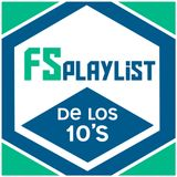 FS 10.Playlist de los 10's