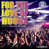 For The Love Of House (Vol 14)