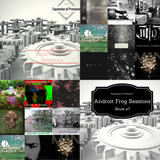Expansion of Presence: Androit Frog Sessions #7