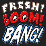 Fresh! Boom! Bang!