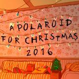 A polaroid for Christmas 2016