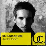 UC Podcast 028 by Andre Crom