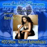 The H2O Show on Wu-World (Wu-Tang) Radio with Marva King - Natural Aphrodisiacs