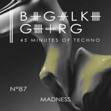 Madness @ 45 Minutes Of Techno Podcast N°87