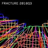 Fracture 2018Q3