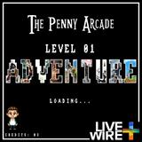 The Penny Arcade // Level 01 - Adventure