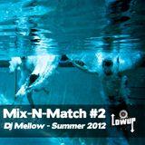 MIX-N-MATCH #2  - DJ MELLOW  (SUMMER 2012)