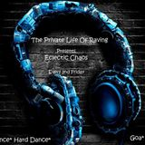 The Private Life Of Raving- Eclectic Chaos (The Harder Edge) Special #3
