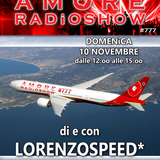 LORENZOSPEED* presents AMORE Radio Show 777 Domenica 10 Novembre 2019