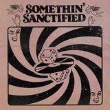 Somethin' Sanctified, October Mix 2018