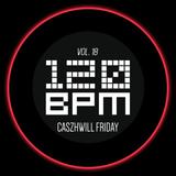CaszhWill Friday Vol. 18 - 120 BPM
