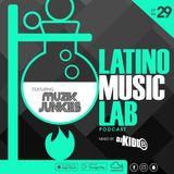 Latino Music Lab EP. 29 ((Ft. Muzik Junkies))