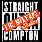 DJ Flashback - Straight Outta Compton The Mixtape