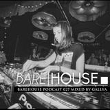 Gallya @ Barehouse/Berlin Podcast 028