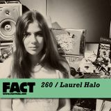 FACT MIx 260: Laurel Halo