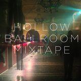 Hollow Ballroom Mixtape #8