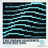 The Dream Sequence with Ruf Dug 23rd May 2016