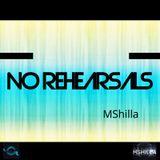 DJ MShilla - No Rehearsals